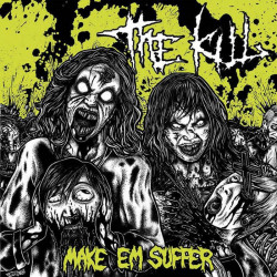 "THE KILL - Make em suffer (colored vinyl) - 12"""