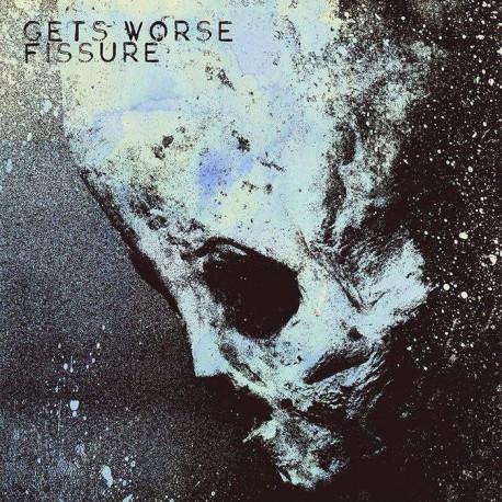 """GETS WORSE // FISSURE - split 7"""""""