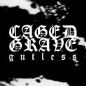 CAGED GRAVE - Gutless - 7""