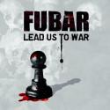 "FUBAR - Lead Us To War - 12"""