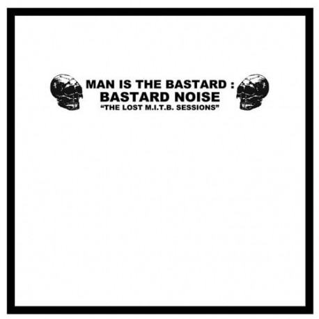 MAN IS THE BASTARD // BASTARD NOISE - The Lost M.I.T.B. Sessions - 12""