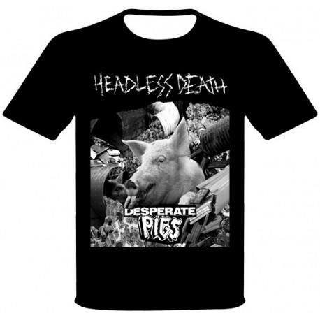 HEADLESS DEATH - Despereate Pigs (both sided) - tee-shirt
