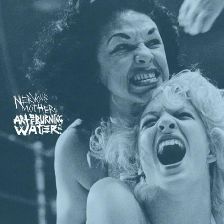 NERVOUS MOTHERS // ART OF BURNING WATER - split 7""