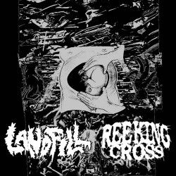 "REEKING CROSS // LANDFILL - split  7""EP"