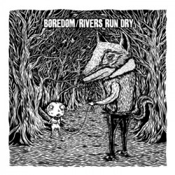 BOREDOM // RIVERS RUN DRY split 12""