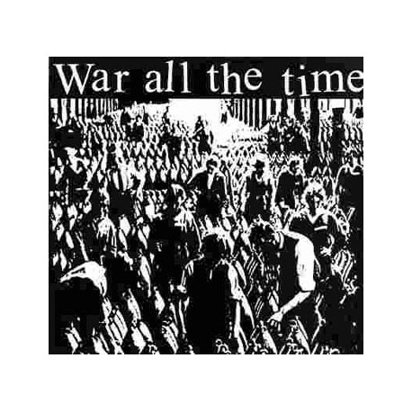 WAR ALL THE TIME s/t 12""