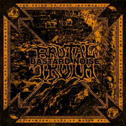 BRUTAL TRUTH // BASTARD NOISE The Axiom of Post Inhumanity 12""