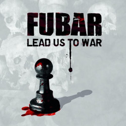 FUBAR - Lead Us To War - 12""