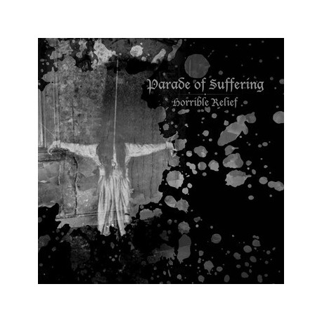 """PARADE OF SUFFERING - Horrible relief - 7"""""""