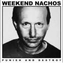 """WEEKEND NACHOS - Punish and destroy - 12"""""""