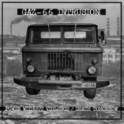 GAZ 66 INTRUSION - Power Without Violence... 7""