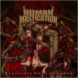 "HUMAN MASTICATION - Persecute To Bloodbath 7"""