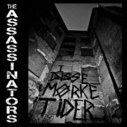 "THE ASSASSINATORS I Disse Mörke Tider 7"""